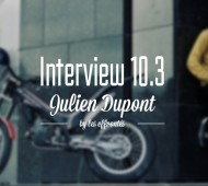 JULIEN DUPONT x INTERVIEW 10.3-moto-trial-ride-the-world-effronte