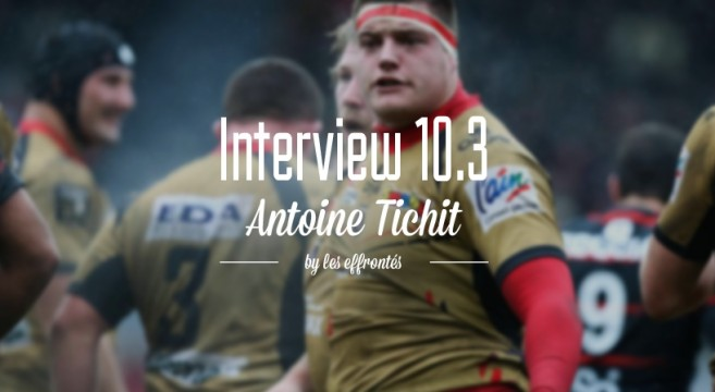 ANTOINE TICHIT x INTERVIEW 10.3 by les Effrontés.