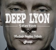 Deep Lyon Selection - Vladimir Poutine Tribute - Deep-House Playlist