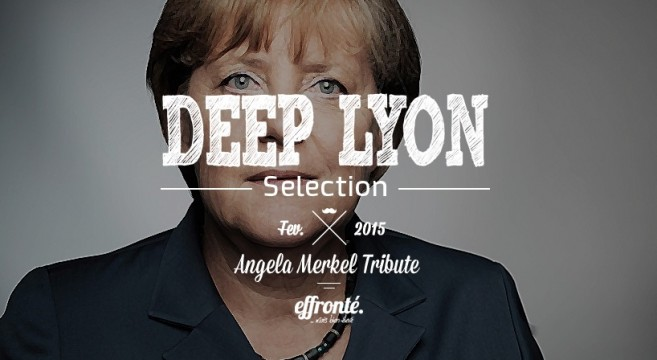 Deep Lyon Selection - Angela Merkel Tribute 01