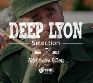 Deep Lyon Selection - Fidel Castro Tribute 02