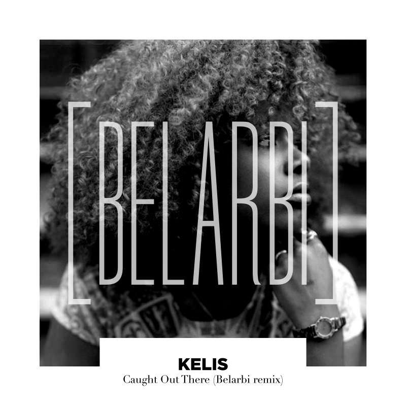 Kelis-Caught-Out-There-Belarbi-Remix-effronte-tunes