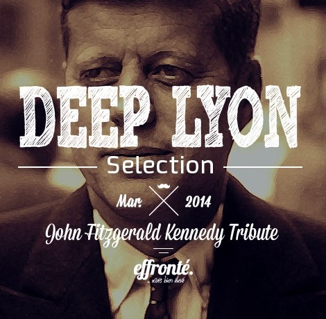 Deep Lyon Selection - John Fitzgerald Kennedy Tribute