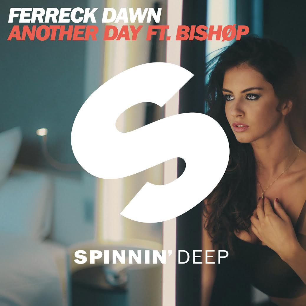 Ferreck-Dawn-Another Day-Tunes-Deep-House-Music-DJ-Effronte