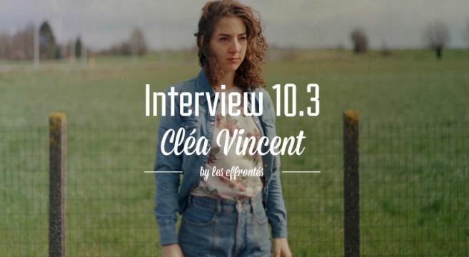 Cléa-Vincent-Interview-10.3-Chanteuse-Pop-Française-Effronte-Michelle-Blades-mini