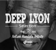 Deep Lyon Selection - Nelson Mandela Tribute