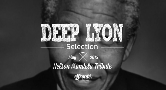 Deep Lyon Selection - Nelson Mandela Tribute