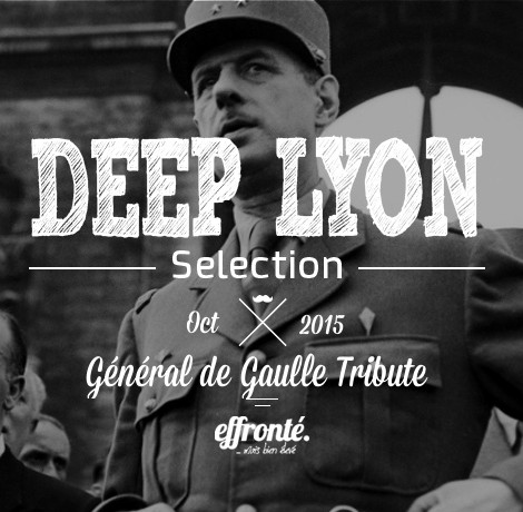 Deep Lyon Selection - Général de Gaulle Tribute