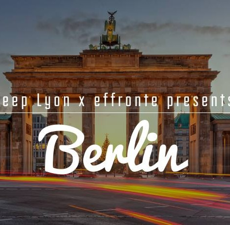Deep Lyon Selection // Effronté #010 // BERLIN