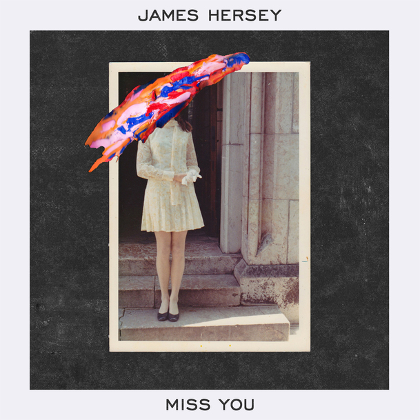 james-hersey-miss-you-01