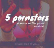 5 Pornstars à suivre sur Snapchat star du X Sexy réseau social effronté